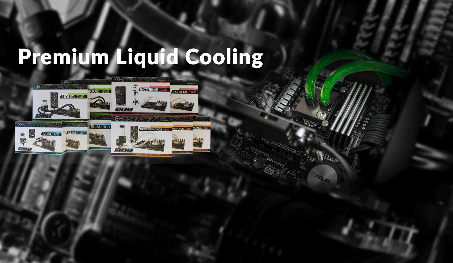 Premium Liquid Cooling